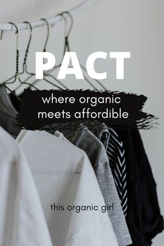 When it comes to clothing, Pact clothing provides organic AND affordable options. #sustainable #organic #cleanliving #organicclothes