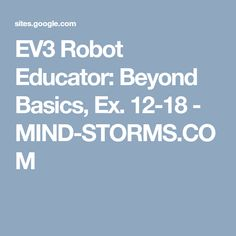 EV3 Robot Educator: Beyond Basics, Ex. 12-18 - MIND-STORMS.COM