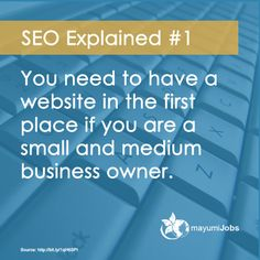 #1 You need to have a website in the first place if you are a small and medium business owner.