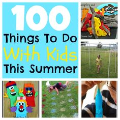 100 Things To Do With Your Kids This Summer via Six Sisters' Stuff