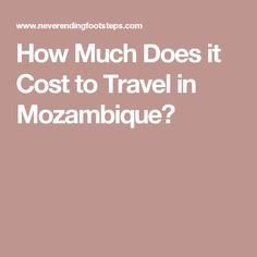 How Much Does it Cost to Travel in Mozambique?