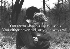 You Never Stop Loving Someone Pictures, Photos, and Images for Facebook, Tumblr, Pinterest, and Twitter