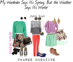 """My Wardrobe Says it's Spring, But the Weather Says It's Winter!"" by chargemagazine on Polyvore"