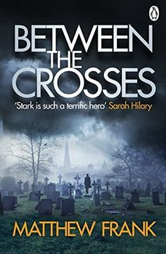 Between the Crosses (Joseph Stark) - No longer a trainee but a freshly-minted Detective Constable, Joseph Stark finds himself working a double homicide. Thomas and Mary Chase were shot dead in their London home, and first impressions are that this is a burglary-gone-bad. But Stark is unconvinced. Burglary-Murders are usually a tragic case of unfortunate timing, but this felt like something else entirely. And when evidence arises to link this murder to a twenty year old cold case