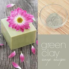 DIY Green Clay Soap (CP) for Oily Skin