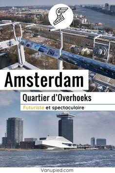 Overhoeks, quartier spectaculaire et futuriste d'Amsterdam Guide Amsterdam, City Photo, Black Picture, Black N White, Futuristic