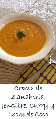 Sopa Crema de Zanahoria, Jengibre, Curry y Leche de Coco: Una sopa de textura muy cremosa, sabrosa y especiada. Veggie Recipes, Indian Food Recipes, Soup Recipes, Vegetarian Recipes, Cooking Recipes, Healthy Recipes, Ethnic Recipes, Sopas Light, I Love Food