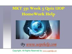 Working with MKT 571 week 5 quiz uop home work help may seem difficult until you are the part of http://www.UopeHelp.com/ . Be and part and know the difference in your grade