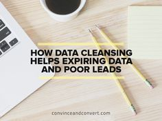 How Data Cleansing Helps Expiring Data and Poor Leads #digitalmarketing