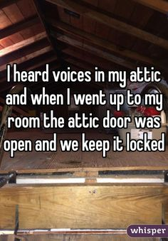 Whisper App.  17 Creepiest Things that Have Happened to People Who Were Home Alone