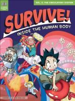 #Survive | In this volume, our heroes Geo and Dr. Brain face hostile white blood cells, Phoebe's powerful heartbeat, and a bruise that threatens to suck them out of the bloodstream and leave them stranded forever! As you follow their fast-paced comic adventure through Phoebe's blood, heart, and lungs, you'll learn about the human circulatory system. -S, A