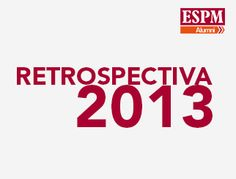 Confira a retrospectiva da Alumni ESPM em 2013 e aguarde muito mais em 2014!