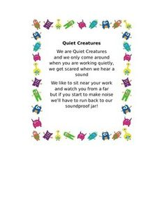 Label for a (plastic recommended) bottle of quiet creatures pom pom critters. Let these little monsters come out and sit on the desks of your students. They only get to stay there as long as the students are quiet! All students with critters at the end of a quiet activity get a Dojo Point!