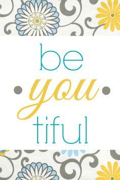 beyoutiful be you tiful printable