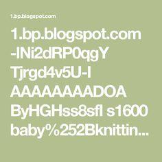 1.bp.blogspot.com -lNi2dRP0qgY Tjrgd4v5U-I AAAAAAAADOA ByHGHss8sfI s1600 baby%252Bknitting%252Bpattern.jpg