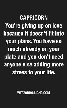 True, but we manage things pretty well. if we think we can make room for some drama, oh yes. a hopeless romantic on the way brutha! All About Capricorn, Scorpio And Capricorn, Capricorn Quotes, Horoscope Signs, Daily Horoscope, Capricorn Personality, Boss Quotes, Giving Up On Love, Astrology