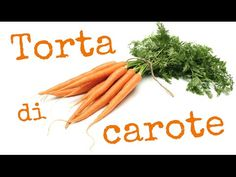 TORTA DI CAROTE FATTA IN CASA DA BENEDETTA - Homemade Carrot Cake - YouTube