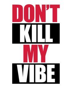 Don't Kill My Vibe Music Quote Art Print by Quarantine Zone - X-Small Quote Art, Art Prints Quotes, Reality Check Quotes, Dont Kill My Vibe, Music Quotes, Cricut Ideas, Mood, Craft, Creative Crafts