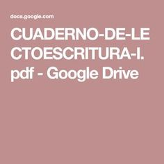 CUADERNO-DE-LECTOESCRITURA-I.pdf - Google Drive Bullet Journal Inspo, Google Drive, Science Notebooks, Math Notebooks