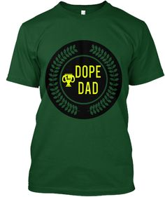 Dope Dad Deep Forest T-Shirt Front