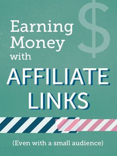 Earning Money with Affiliate Links (even with a small audience) from Blog Clarity make money from home, make extra money #makemoney