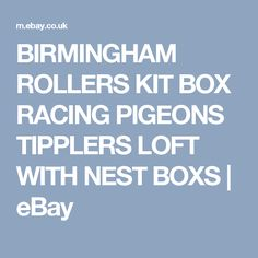 BIRMINGHAM ROLLERS KIT BOX RACING PIGEONS TIPPLERS LOFT WITH NEST BOXS   eBay