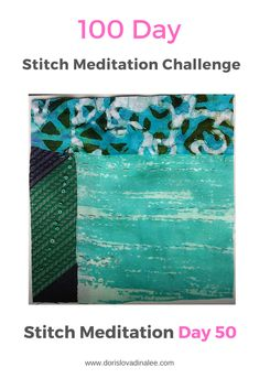 Repurposed silk, cotton and silk batik and cotton batik embroidered with French knots and running stitches for the 100 Day Stitch Meditation journey. Meditation, French Knots, Running Stitch, 100th Day, Hand Stitching, Repurposed, Stitches, Challenges, Mindfulness