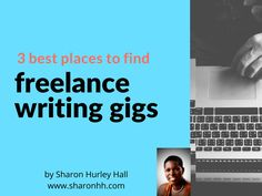 When you're starting out, it's hard to separate legitimate writing opportunities from the rest. Here are three places pro writer Sharon Hurley Hall finds work.