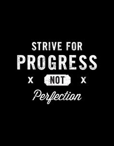 Strive for Progress Not Perfection by TheMotivatedType on…