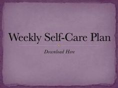 A weekly self care plan to straight to your inbox.  www.charlenerichardrsw.com