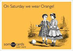 I wear orange on Saturday