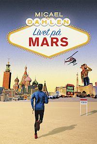 Livet på Mars - Michael Dahlén