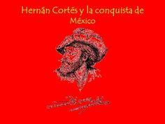 Hernán Cortés y la conquista de México. Hernán Cortés Nació en 1485 en Medellín, España. Realizó estudios en la universidad de Salamanca. En 1519 el gobernador.