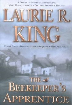 """If you like novels like: """"Mansfield Park"""" or """"Have His Carcass"""" or  """"Joy for Beginners"""". You might enjoy Laurie King's """"The Beekeeper's Apprentice""""."""