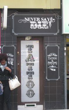 Never Say Die! Croydon London, Piercing Studio, England, Never, Art Quotes, Sayings, Lyrics, English, British