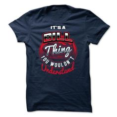 Its BILL thing, You Wouldn't Understand 2017 T-Shirts, Hoodies, Sweatshirts, Tee Shirts (22$ ==> Shopping Now!)