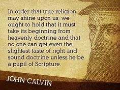 Says the man who had to twist tons of scriptures to support his heretical 'doctrine of election' Great Quotes, Quotes To Live By, John Calvin Quotes, Scripture Quotes, Scriptures, John Owen, Surrender To God, Grace Alone, Pastor