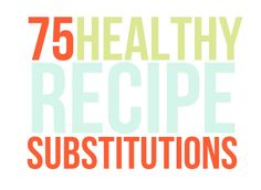 Healthy recipe substituions for-the-kitchen