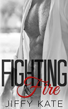 Fighting Fire: Finding Focus Series Book 3 by Jiffy Kate https://www.amazon.com/dp/B0761HQ71S/ref=cm_sw_r_pi_dp_U_x_RRVPAbWHWKY10