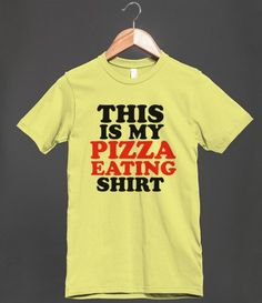 Everyone should have a designated pizza eating shirt. Nothing anticipates such excitement and glory than donning this tee. Wear it proudly.
