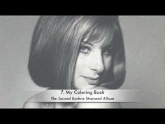 """""""My Coloring Book"""" (1963) - By John Kander & Fred Ebb - Performed By Barbara Streisand"""