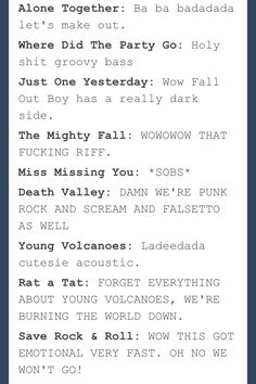 Pretty much sums it up. Save Rock And Roll- Fall Out Boy