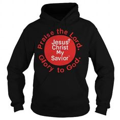I Love Praise To The Lord Jesus Christ Is My Savior Mens T Shirt T-Shirts