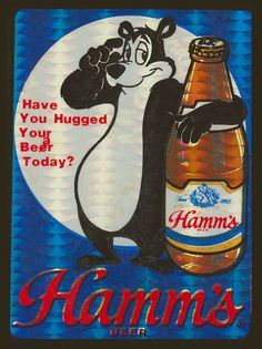 "HAMM'S BEAR ""HAVE YOU HUGGED YOUR BEER TODAY T SHIRT SMALL-XXXLARGE (F)"