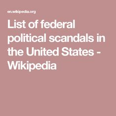 List of federal political scandals in the United States - Wikipedia