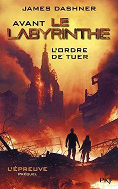 L'épreuve - Avant Le Labyrinthe: L'ordre De Tuer
