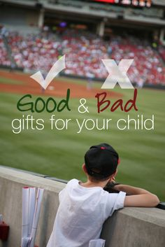 Good and Bad Gifts to Give Your Child