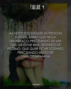 Ás vezes sou daquelas pessoas difíceis, sabe? My Heart Hurts, It Hurts, Crazy People, Good People, Sad Angel, Sad Texts, Dark Thoughts, I Am Sad, Sad Life