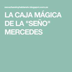 """LA CAJA MÁGICA DE LA """"SEÑO"""" MERCEDES"""