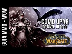 [WOW] - Guia de Iniciantes - Upando do nível 10 ao 90 - YouTube